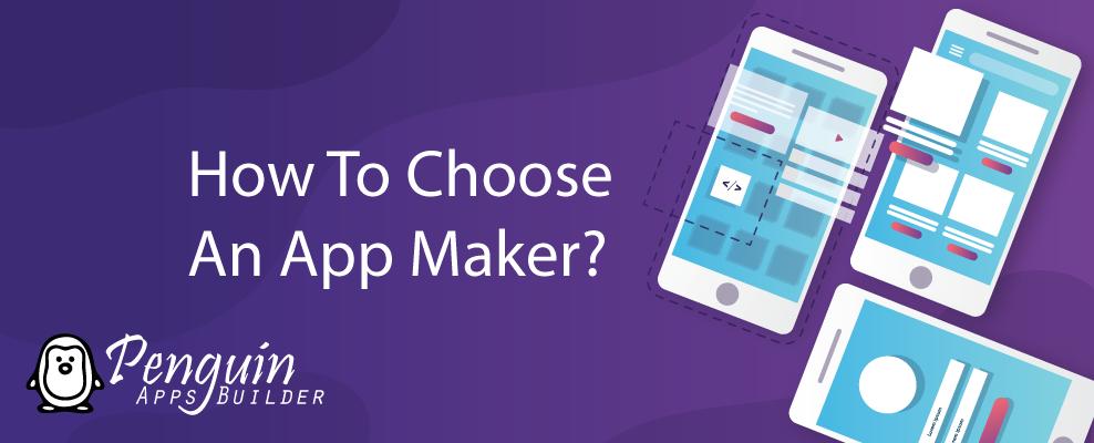 How To Choose An App Maker?