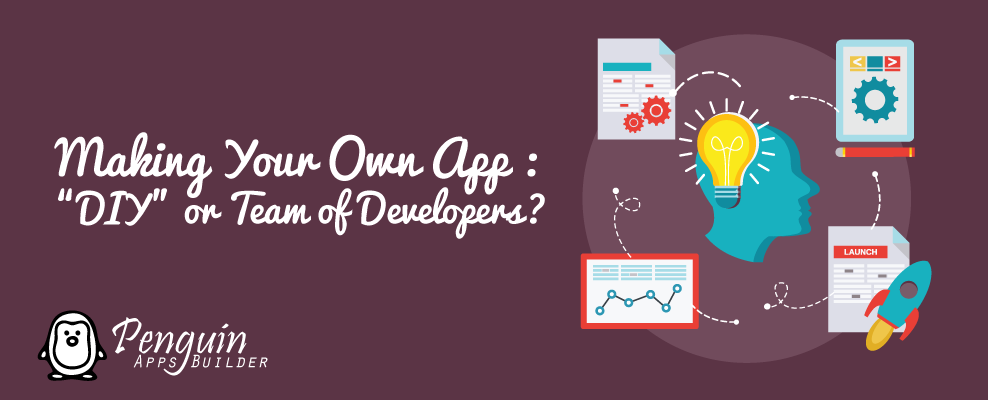 Making Your Own App: DIY or Team of Developers?